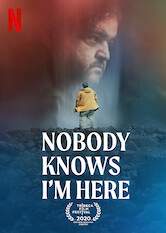 Search netflix Nobody Knows I'm Here